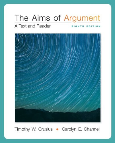 The Aims of Argument: A Text and Reader