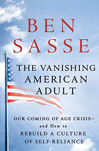 Download for free The Vanishing American Adult: Our Coming-of-Age Crisis--and How to Rebuild a Culture of Self-Reliance