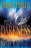 Piercing the Darkness, Frank E. Peretti, 0891075275