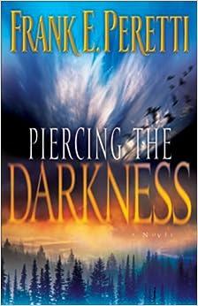Piercing The Darkness por Frank E. Peretti Gratis