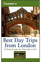 Frommer's Best Day Trips from London: 25 Great Escapes by Train, Bus or Car by Stephen Brewer (2006-05-08) Mass Market Paperback