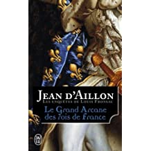 GRAND ARCANE DES ROIS DE FRANCE (LE)