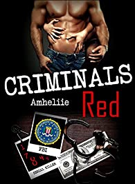 Criminals Red par  Amélie C. Astier