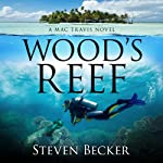 Wood's Reef : Mac Travis Adventure Thrillers, Volume 1 | Steven Becker
