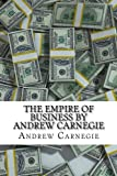 img - for The Empire of Business by Andrew Carnegie book / textbook / text book