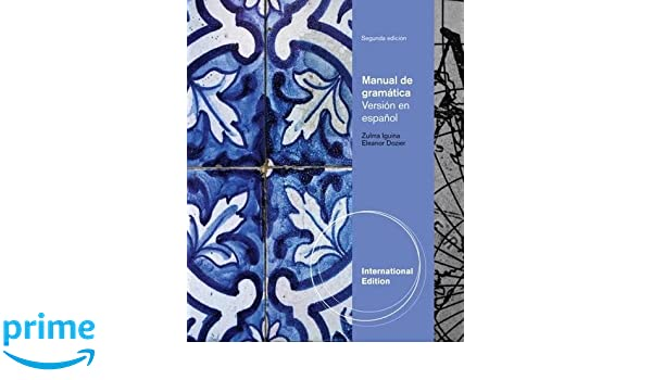 Manual de gramatica: En espanol, International Edition: Amazon.es: Eleanor Dozier, Zulma Iguina: Libros