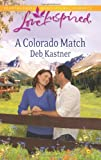 A Colorado Match (Steeple Hill Love Inspired)