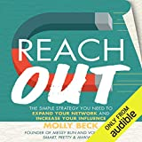 Reach Out: The Simple Strategy You Need to Expand Your Network and Increase Your Influence