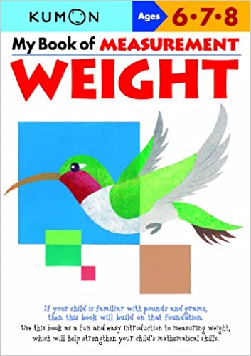 My Book of Measurement: Weight (Kumon Math Workbooks): Kumon ...