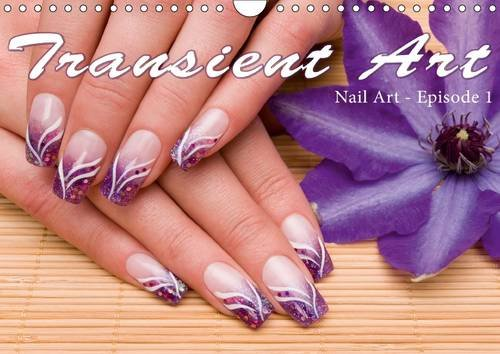 Transient Art - Nail Art Episode 1 2016: Nail Art - Episode 1 (Calvendo Art) pdf