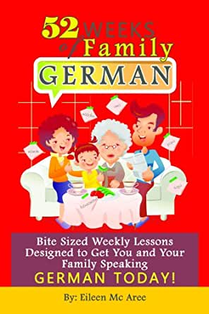 52 Weeks of Family German: Bite Sized Weekly Lessons Designed to ...