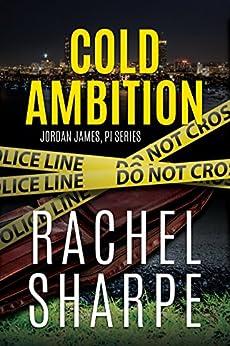 Cold Ambition (Jordan James, PI) by [Sharpe, Rachel]