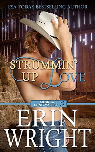 Strummin' Up Love: A Western Romance Novel (Musicians of Long Valley Book 1)