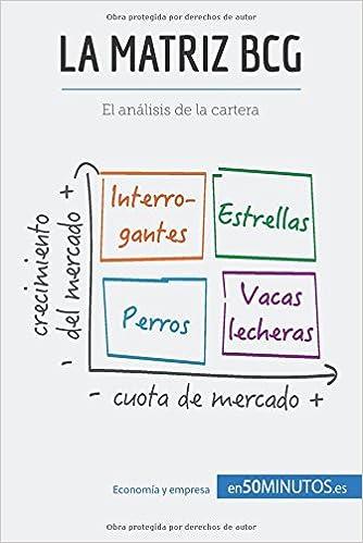 La matriz BCG: El análisis BCG de la cartera: Amazon.es: 50Minutos.Es: Libros