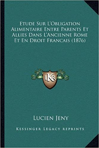 Amazon Fr Etude Sur L Obligation Alimentaire Entre Parents Et