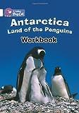 Antarctica: Land of the Penguins Workbook