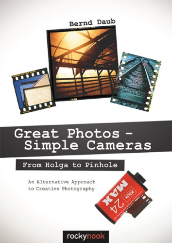 [PDF] Great Photos ? Simple Cameras: From Holga to Pinhole: An Alternative Approach to Creative Photography Free Download | Publisher : Rocky Nook | Category : Computers & Internet | ISBN 10 : 1937538028 | ISBN 13 : 9781937538026