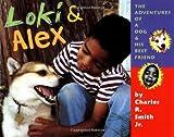 Loki and Alex, Charles R. Smith, 0525467009