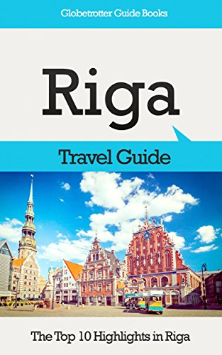 Riga Tour Guide Top 3 - a travel guide and tour as with the best local guide