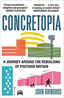 Book Concretopia: A Journey Around the Rebuilding of Postwar Britain