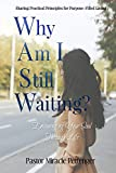 Why Am I Still Waiting?: Encouraging Your Soul Through Life
