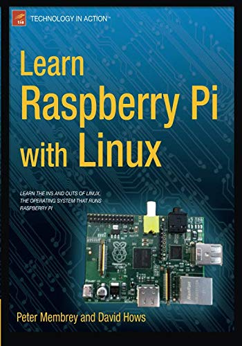 Learn Raspberry Pi with Linux (Technology in Action)