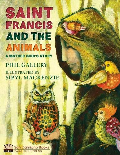 St. Francis and the Animals: A Mother Bird's Story (San Damiano Books) (The Story Of Saint Francis Of Assisi)