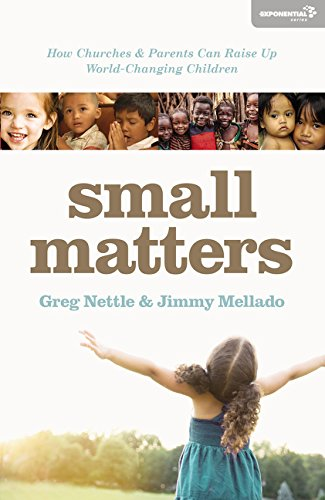 Santiago Vase - Small Matters: How Churches and Parents Can Raise Up World-Changing Children (Exponential Series)