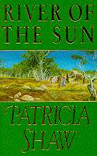 River of the Sun: An unforgettable Australian saga of love, betrayal and belonging