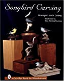 img - for Songbird Carving by ROSALYN LEACH DAISEY (1999-10-01) book / textbook / text book