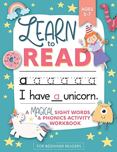 Learn to Read: A Magical Sight Words and Phonics Activity Workbook for Beginning Readers Ages 5-7: Learn to Read and Write Made EASY | 100 + Practice ... | Preschool, - Beginning Activities