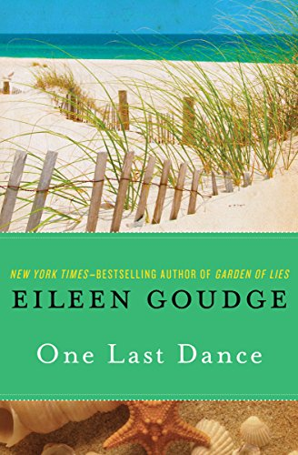 A shocking murder forces a family to come to terms with its past, in  One Last Dance by Eileen Goudge, NY TIMES bestselling author of GARDEN OF LIES