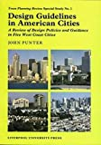 Design Guidelines in American Cities: A Review of Design Policies and Guidance  in Five West-Coast Cities (Liverpool University Press - TPR [Town Planning Review] Special Studies)