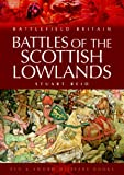 Front cover for the book BATTLES OF THE SCOTTISH LOWLANDS: Battlefield Scotland (Battlefield Britain) by Stuart Reid