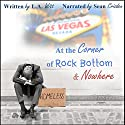 At the Corner of Rock Bottom & Nowhere Audiobook by L. A. Witt Narrated by Sean Crisden
