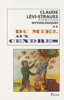Mythologiques 2 : Du miel aux cendres par Lévi-Strauss