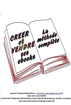 Créer et vendre ses ebooks - La méthode complète (French Edition) by [Martineau, Elisabeth]