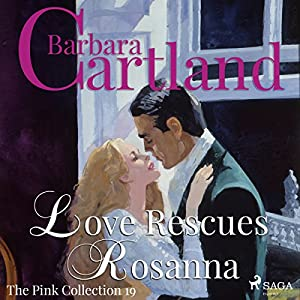 Love Rescues Rosanna (The Pink Collection 19) Audiobook