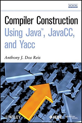 Compiler Construction Using Java, JavaCC, and Yacc by Wiley-IEEE Computer Society Pr