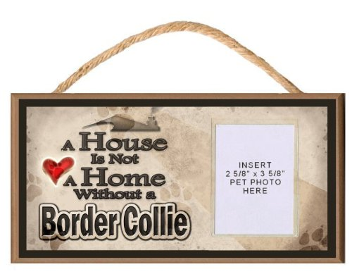 A House is Not a Home without a Border Collie Wooden Dog Sign with Clear Insert for Your Pet - House Border
