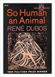 img - for So Human an Animal book / textbook / text book