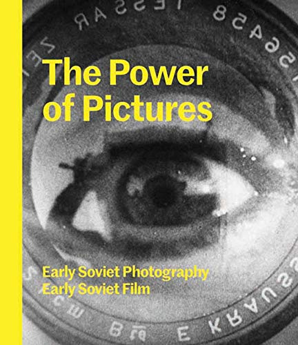 The Power of Pictures: Early Soviet Photography, Early Soviet -