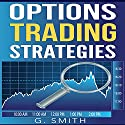 Options Trading: Options Trading Strategies Audiobook by G. Smith Narrated by Michael Hatak
