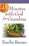 15 Minutes with God for Grandma, Emilie Barnes, 0736916008