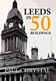 Leeds in 50 Buildings