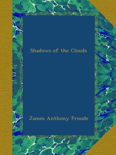 Read Online Shadows of the Clouds PDF
