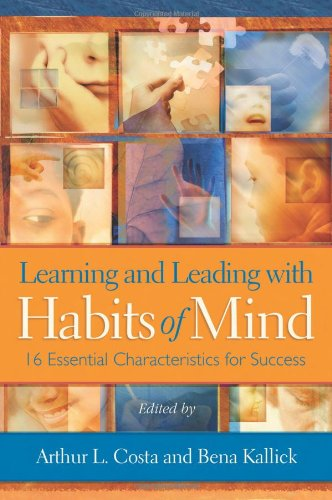 Learning And Leading With Habits Of Mind  16 Essential Characteristics For Success