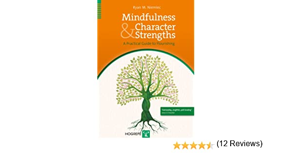 Mindfulness and Character Strengths - Kindle edition by Ryan M ...