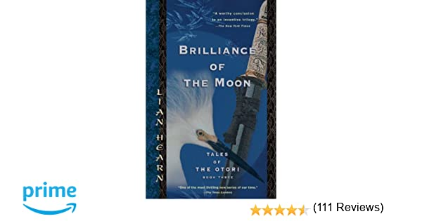 Amazon brilliance of the moon tales of the otori book three amazon brilliance of the moon tales of the otori book three 9781594480867 lian hearn books fandeluxe Image collections
