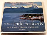 img - for The Rise of Icicle Seafoods from the Roots of Alaska Statehood book / textbook / text book